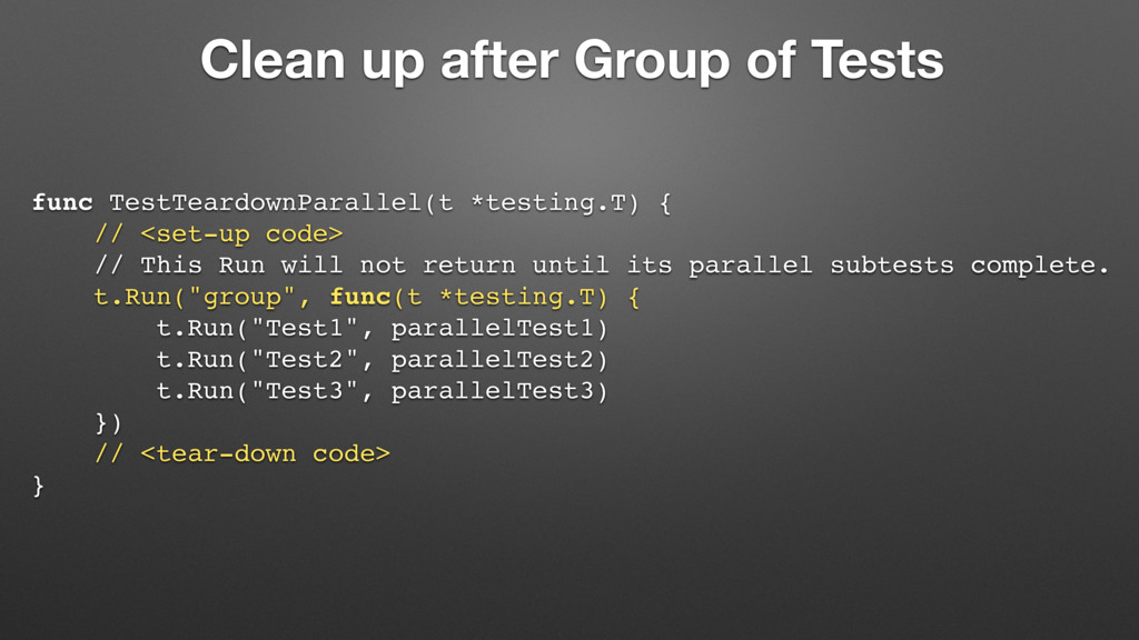 Clean up after Group of Tests func TestTeardown...