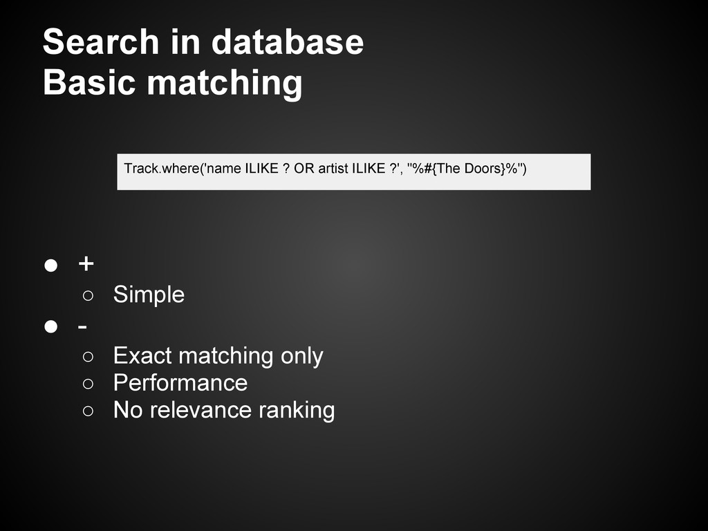 Search in database Basic matching ● + ○ Simple ...