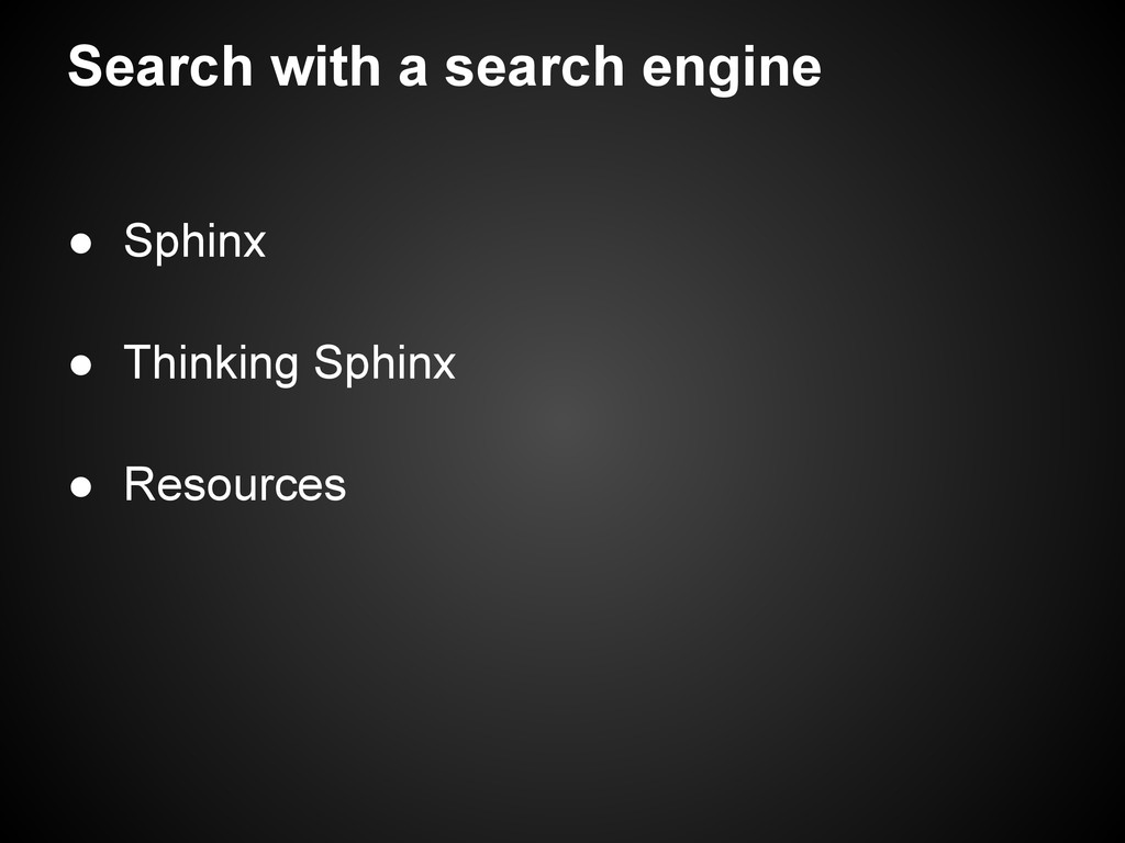 Search with a search engine ● Sphinx ● Thinking...
