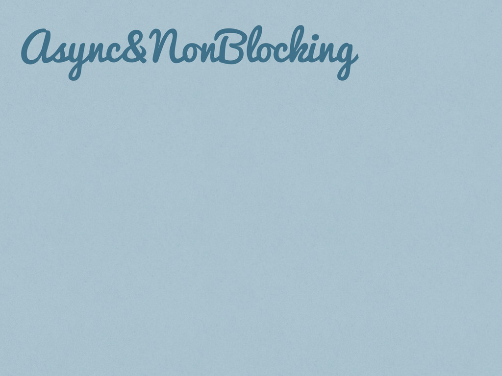 Async&NonBlocking