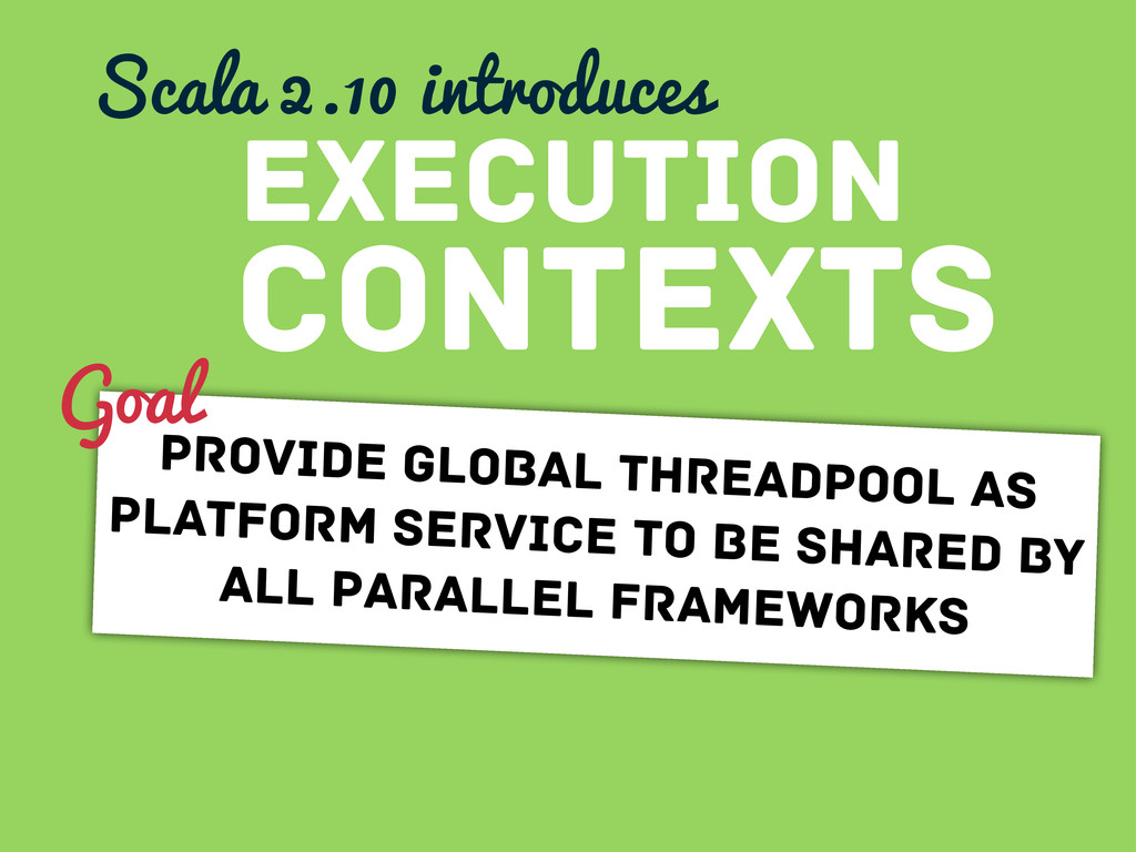 contexts Execution Scala 2.10 introduces provid...
