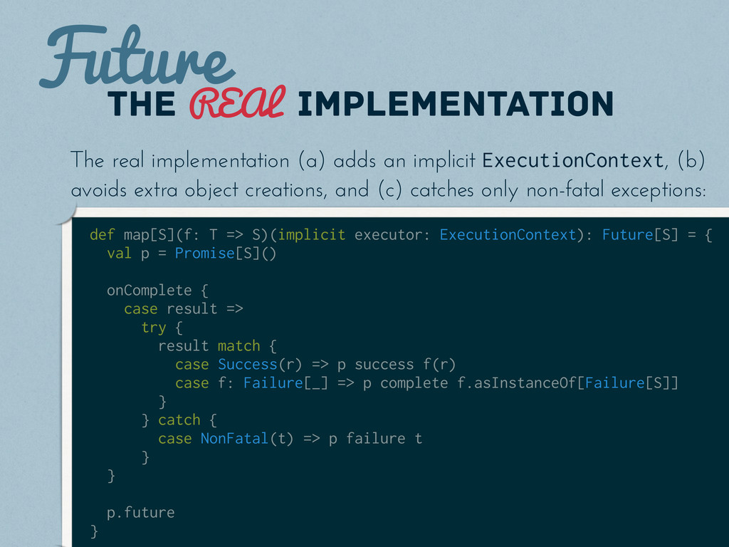 Future the implementation REAL def map[S](f: T ...