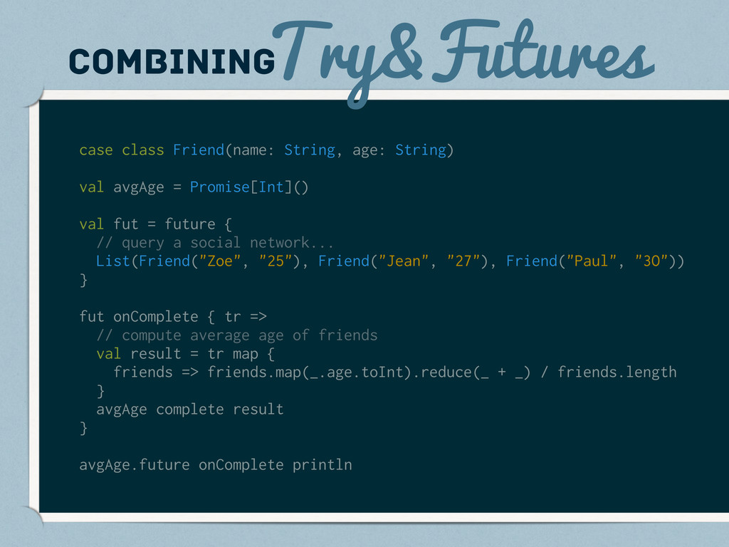 Try&Futures combining case class Friend(name: S...