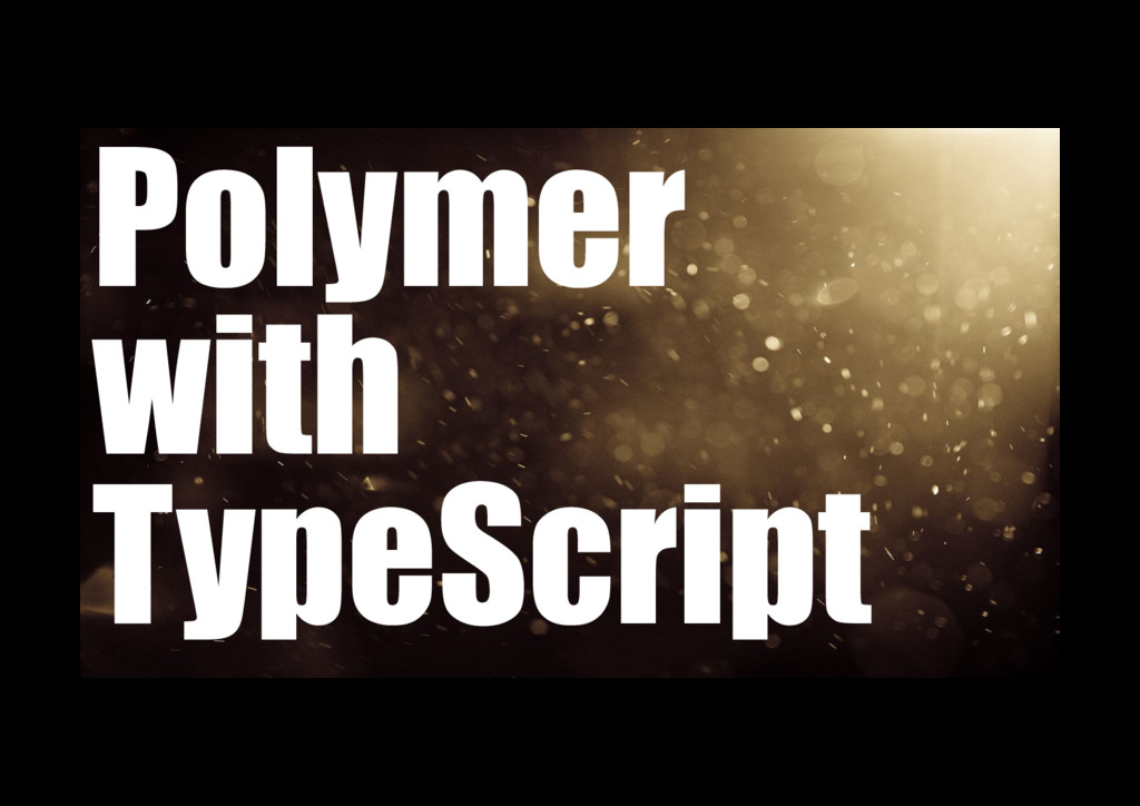Polymer with TypeScript