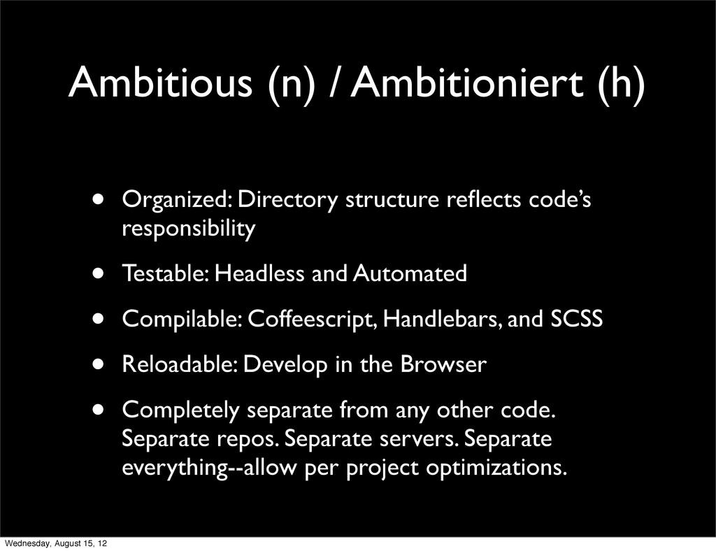Ambitious (n) / Ambitioniert (h) • Organized: D...