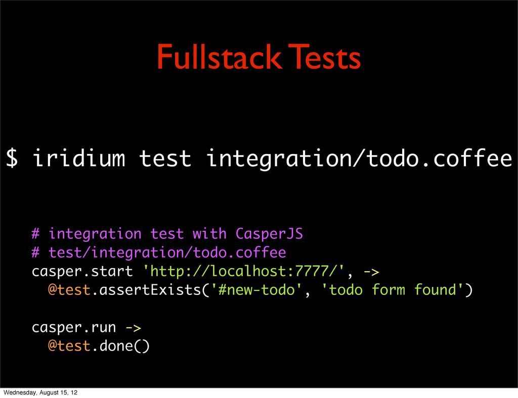$ iridium test integration/todo.coffee # integr...