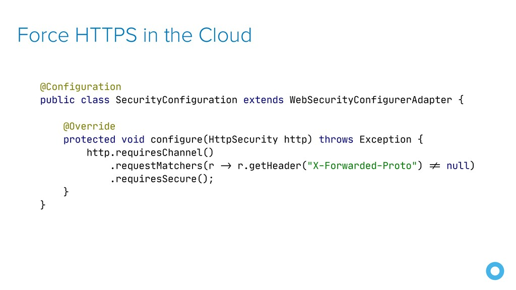 Force HTTPS in the Cloud @Configuration  public...