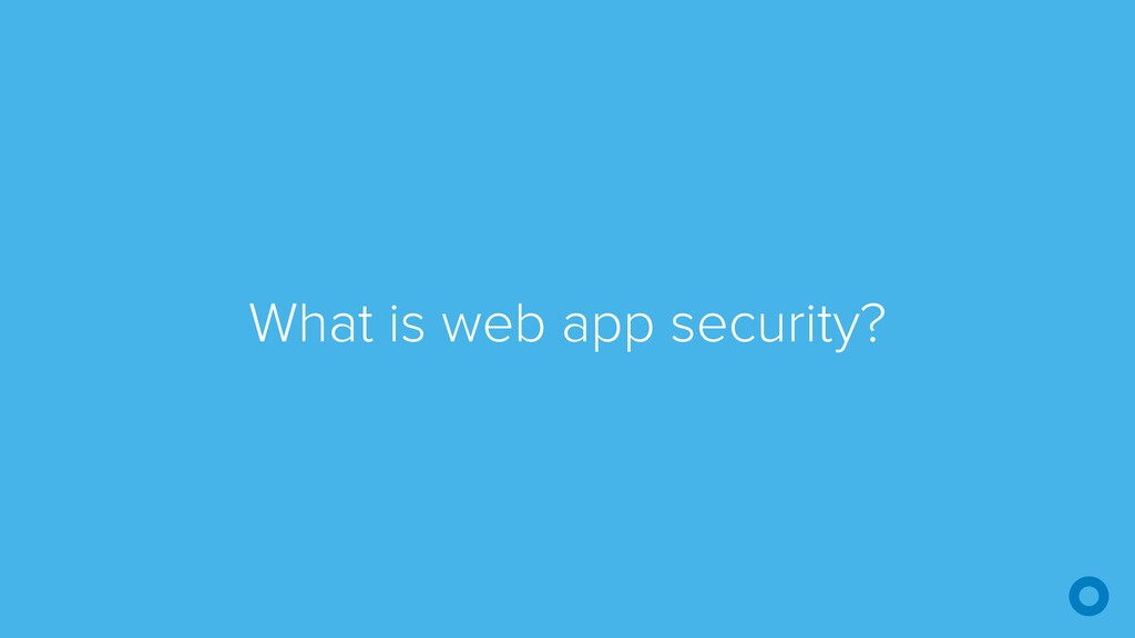 What is web app security?