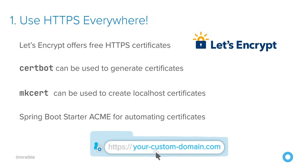 @mraible 1. Use HTTPS Everywhere! Let's Encrypt...