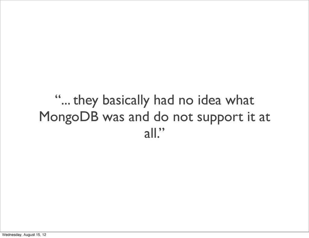 """... they basically had no idea what MongoDB wa..."