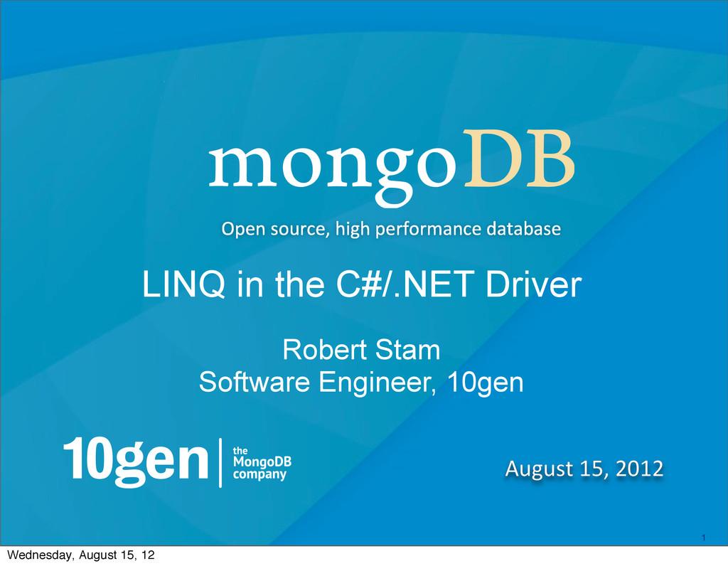 1 August 15, 2012 Open source, high...