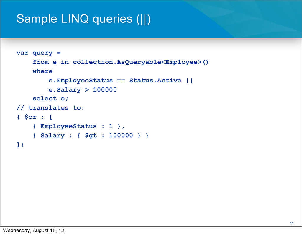 11 var query = from e in collection.AsQueryable...