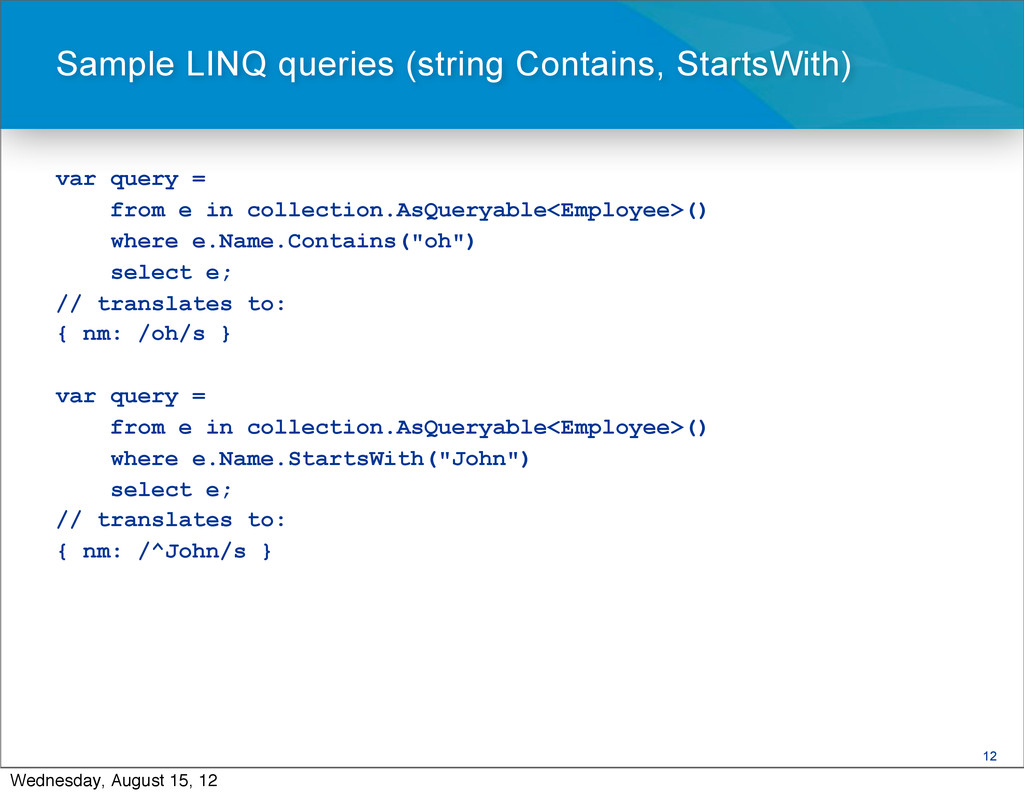 12 var query = from e in collection.AsQueryable...