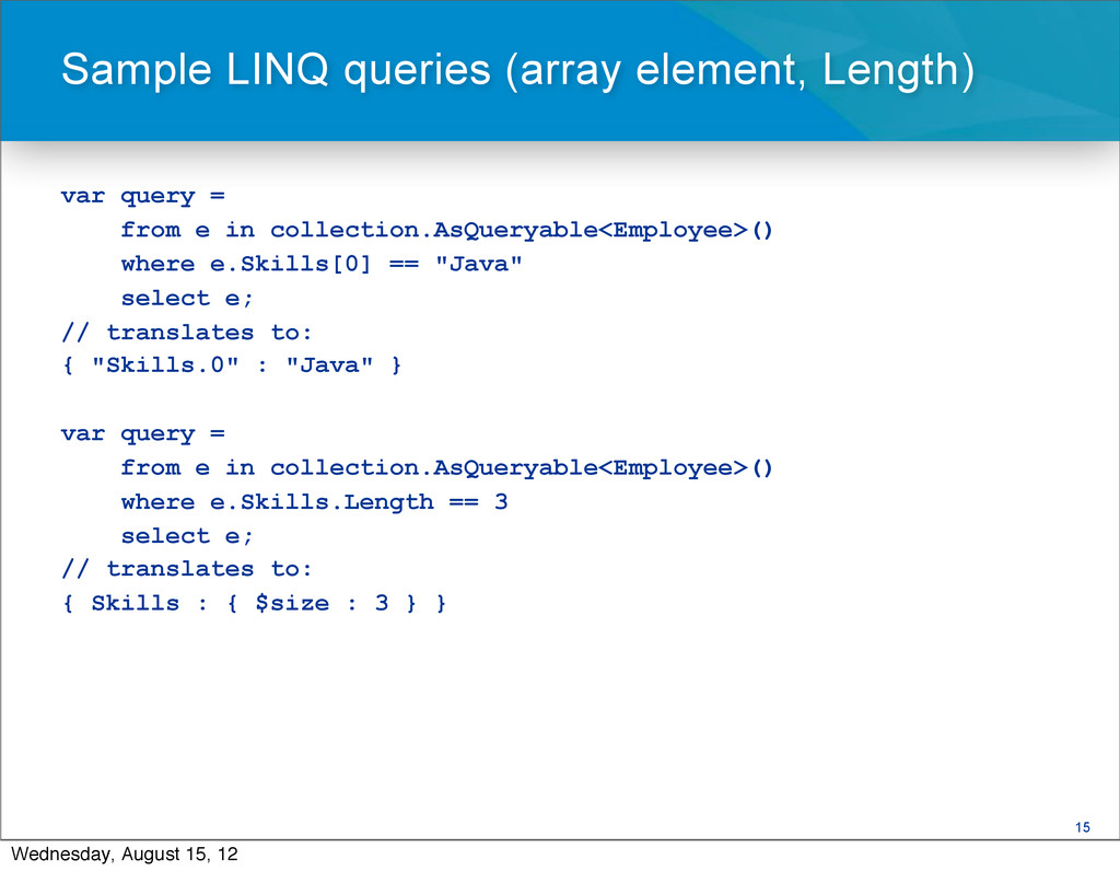 15 var query = from e in collection.AsQueryable...