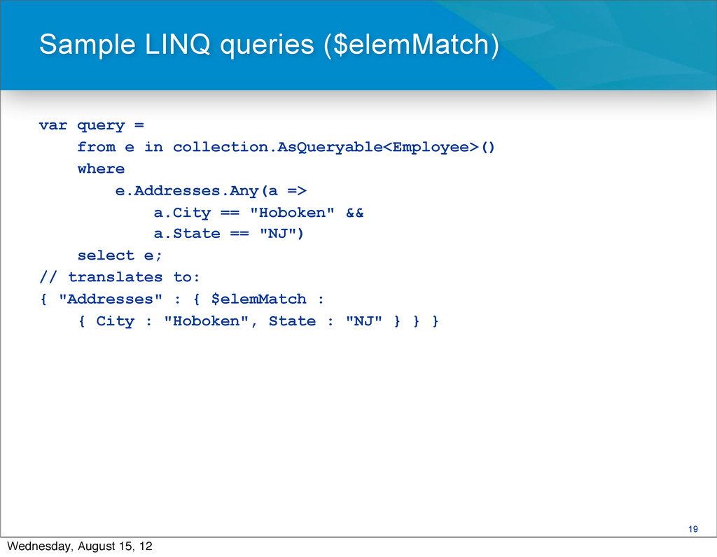 19 var query = from e in collection.AsQueryable...