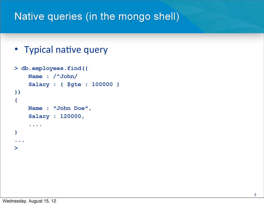 3 • Typical na=ve query > db.employees.fi...