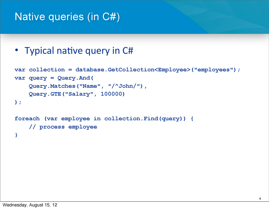 4 • Typical na=ve query in C# var c...