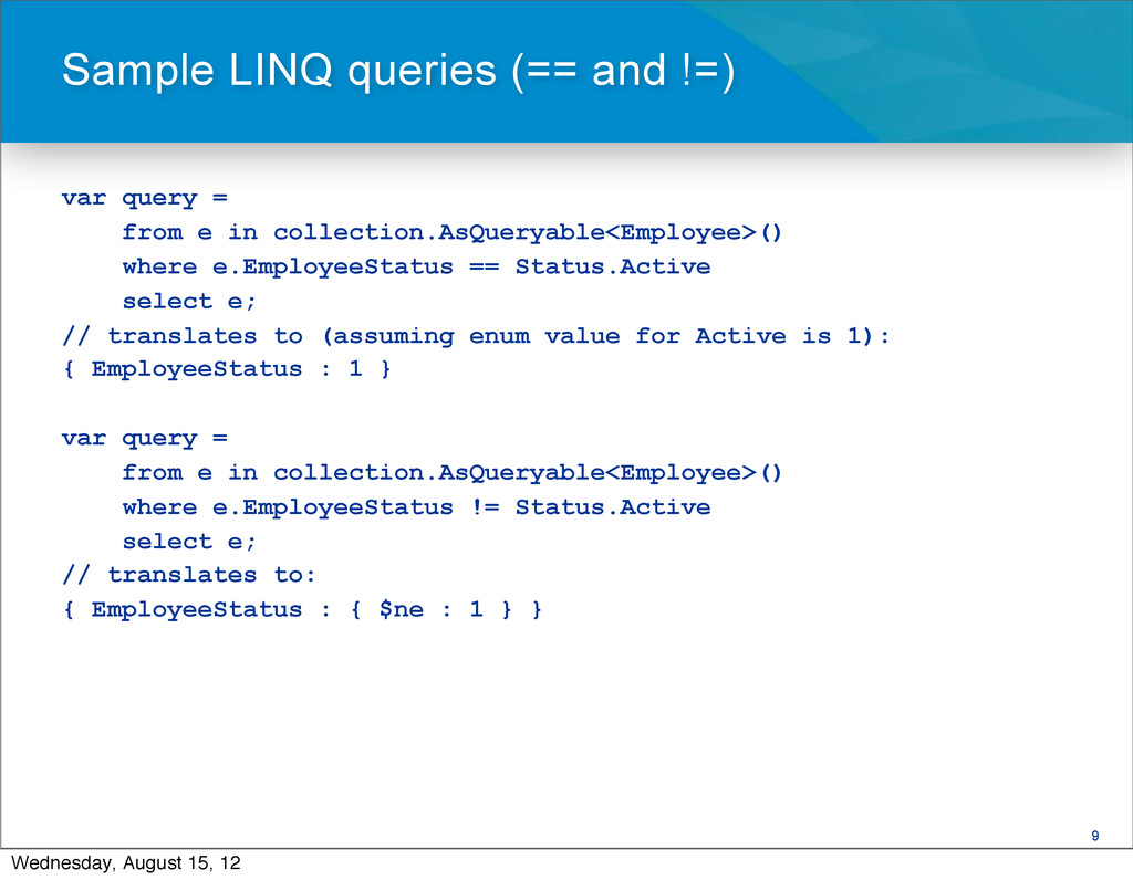 9 var query = from e in collection.AsQueryable<...