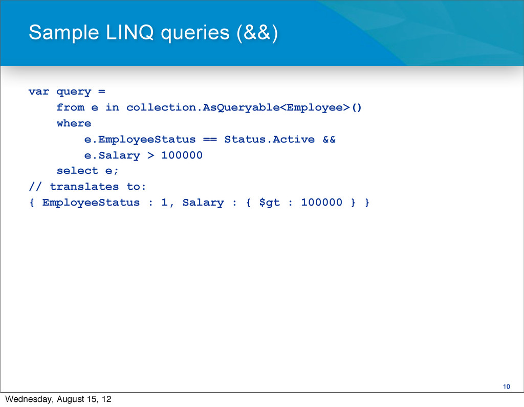 10 var query = from e in collection.AsQueryable...