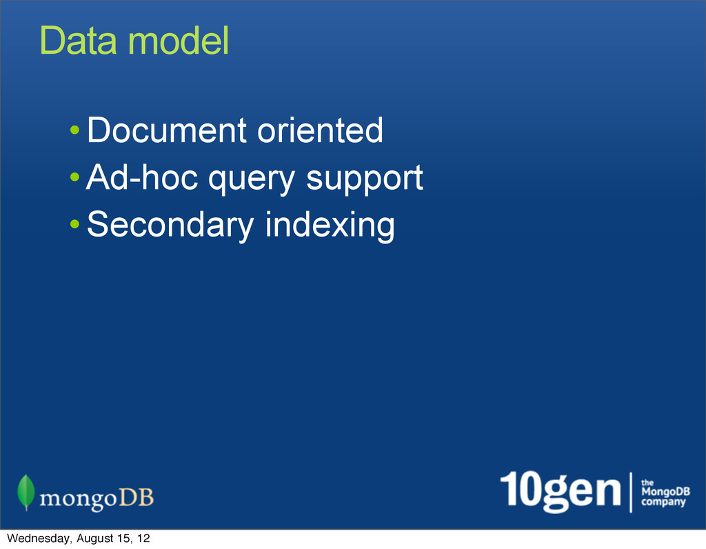 Data model • Document oriented • Ad-hoc query s...