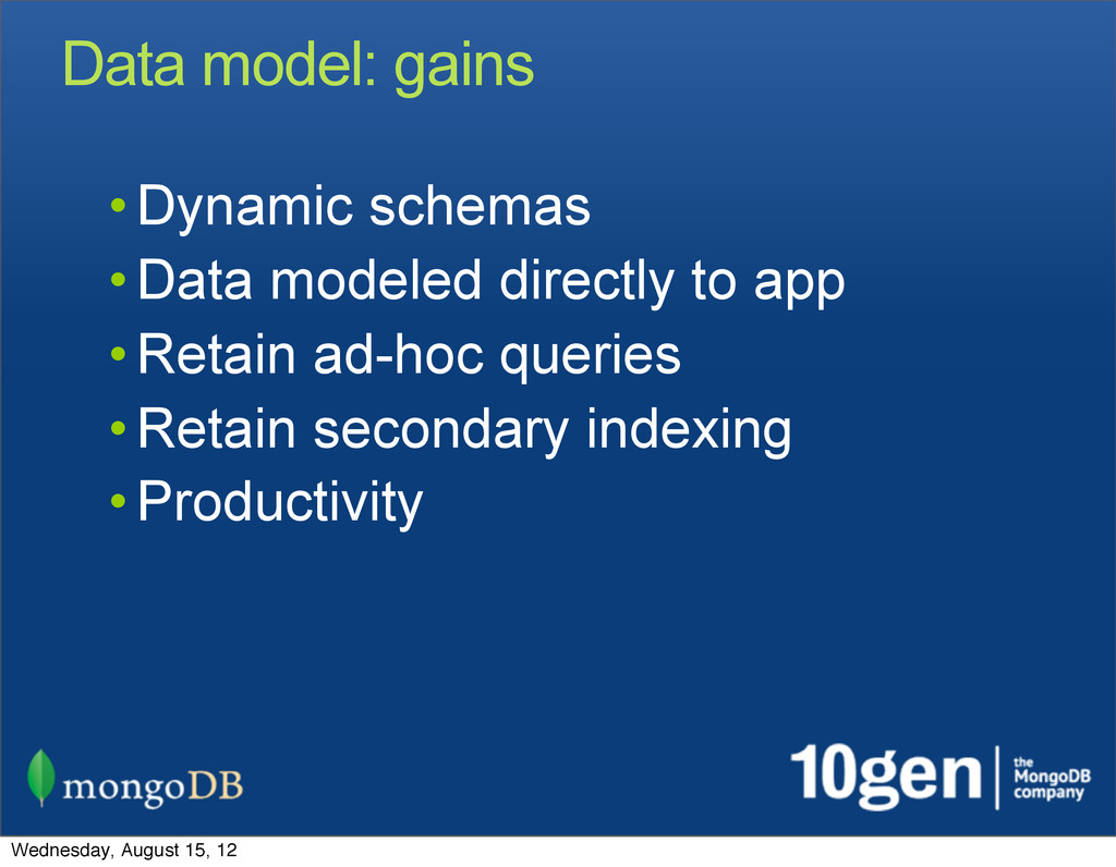Data model: gains • Dynamic schemas • Data mode...
