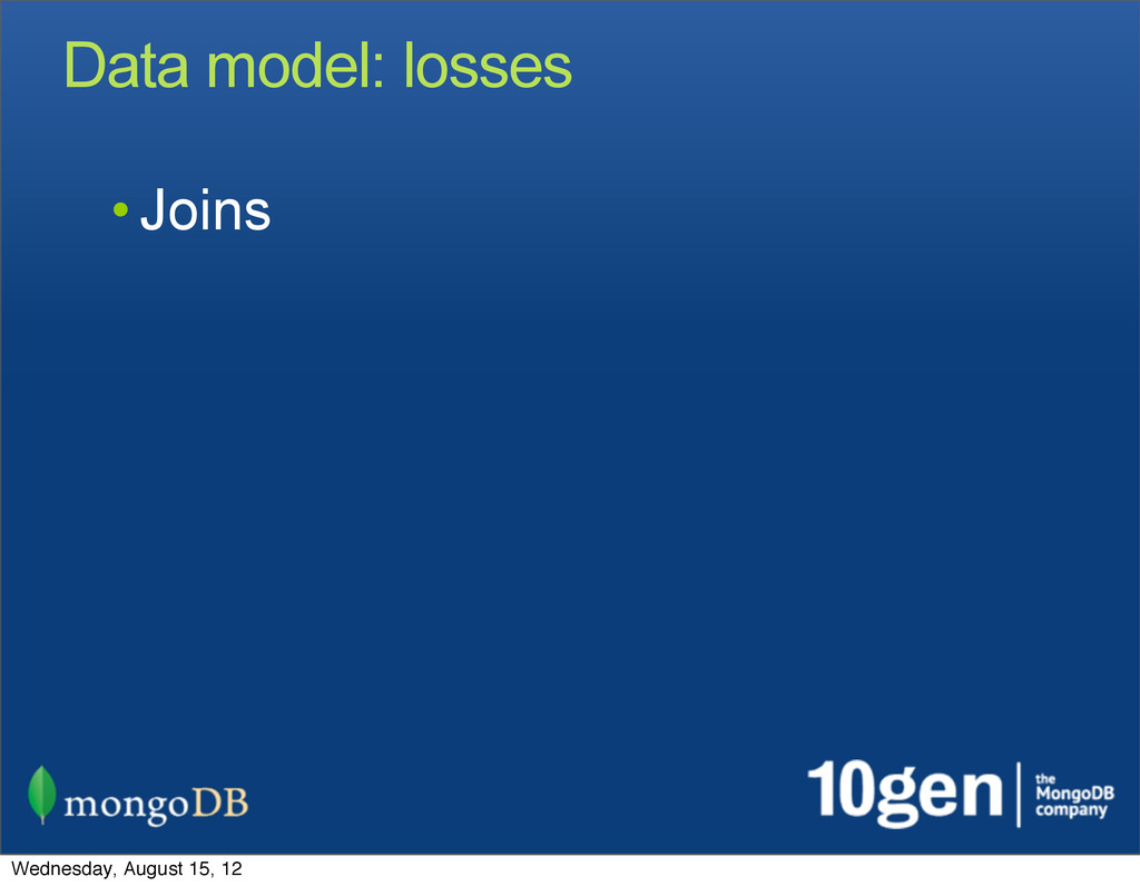 Data model: losses • Joins Wednesday, August 15...