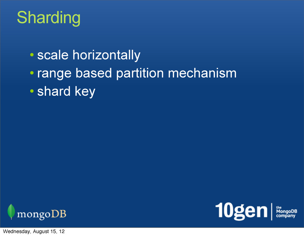 Sharding • scale horizontally • range based par...
