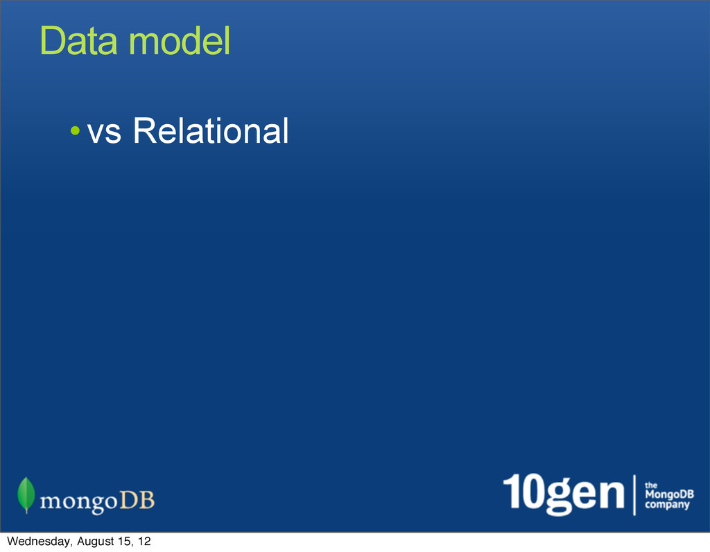 Data model • vs Relational Wednesday, August 15...