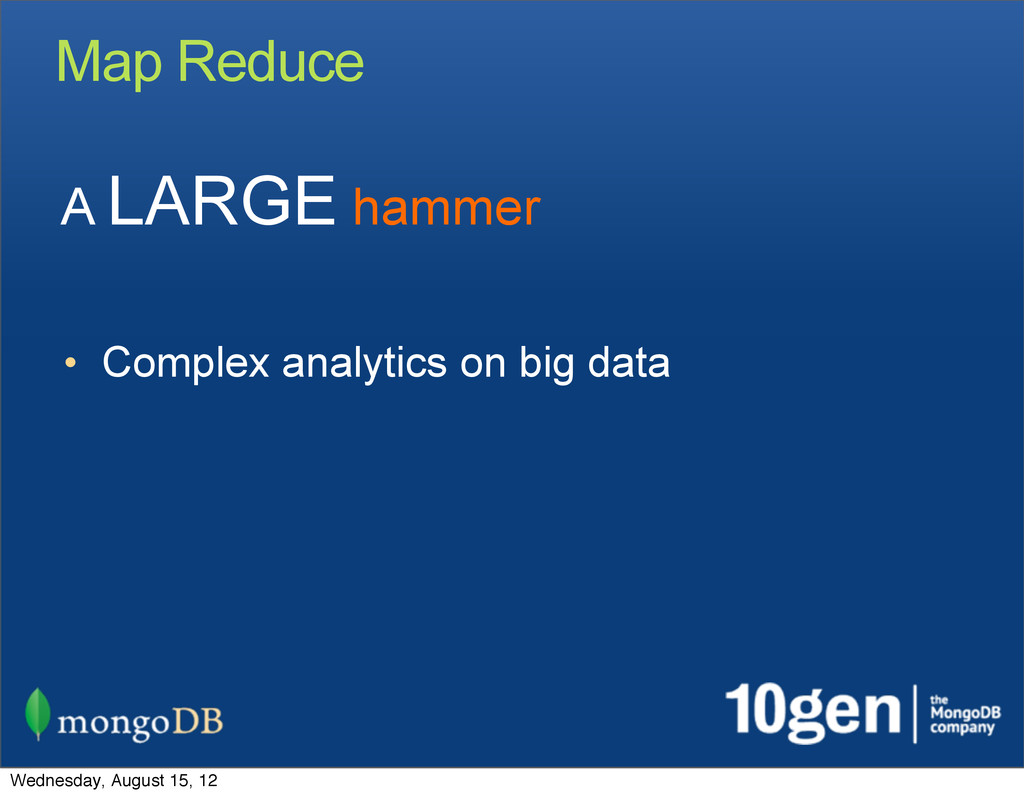 Map Reduce • Complex analytics on big data A LA...