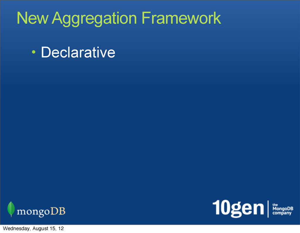 New Aggregation Framework • Declarative Wednesd...