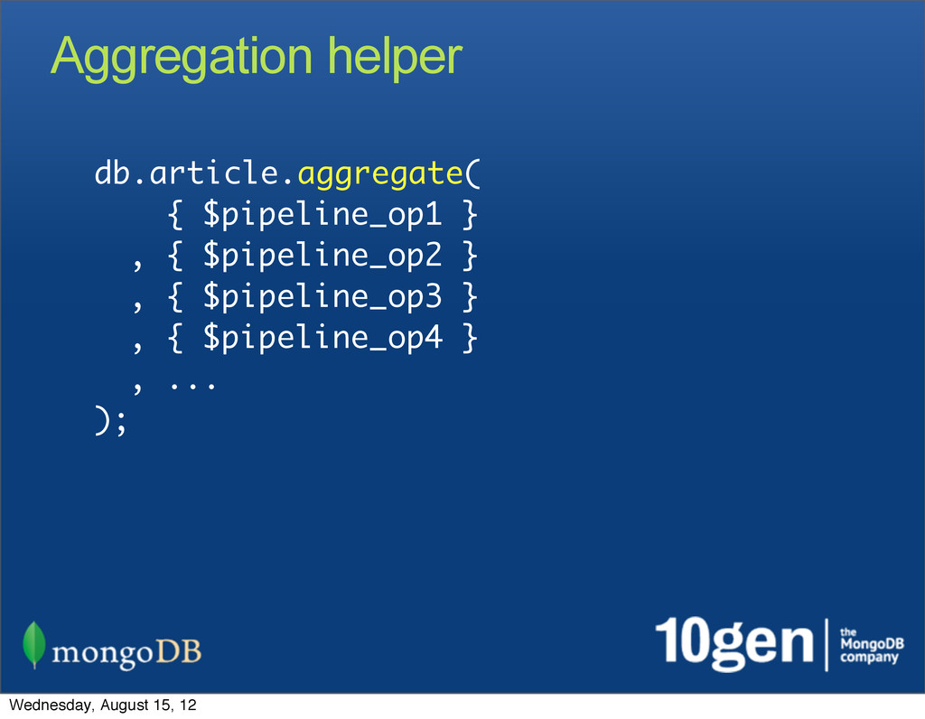 Aggregation helper db.article.aggregate( { $pip...