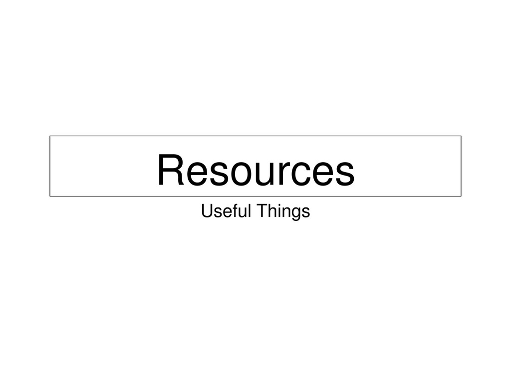 Resources Useful Things