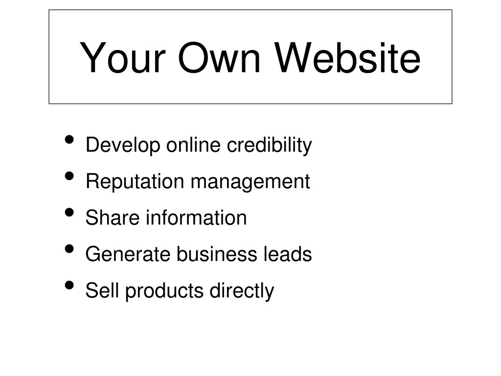 Your Own Website • Develop online credibility •...
