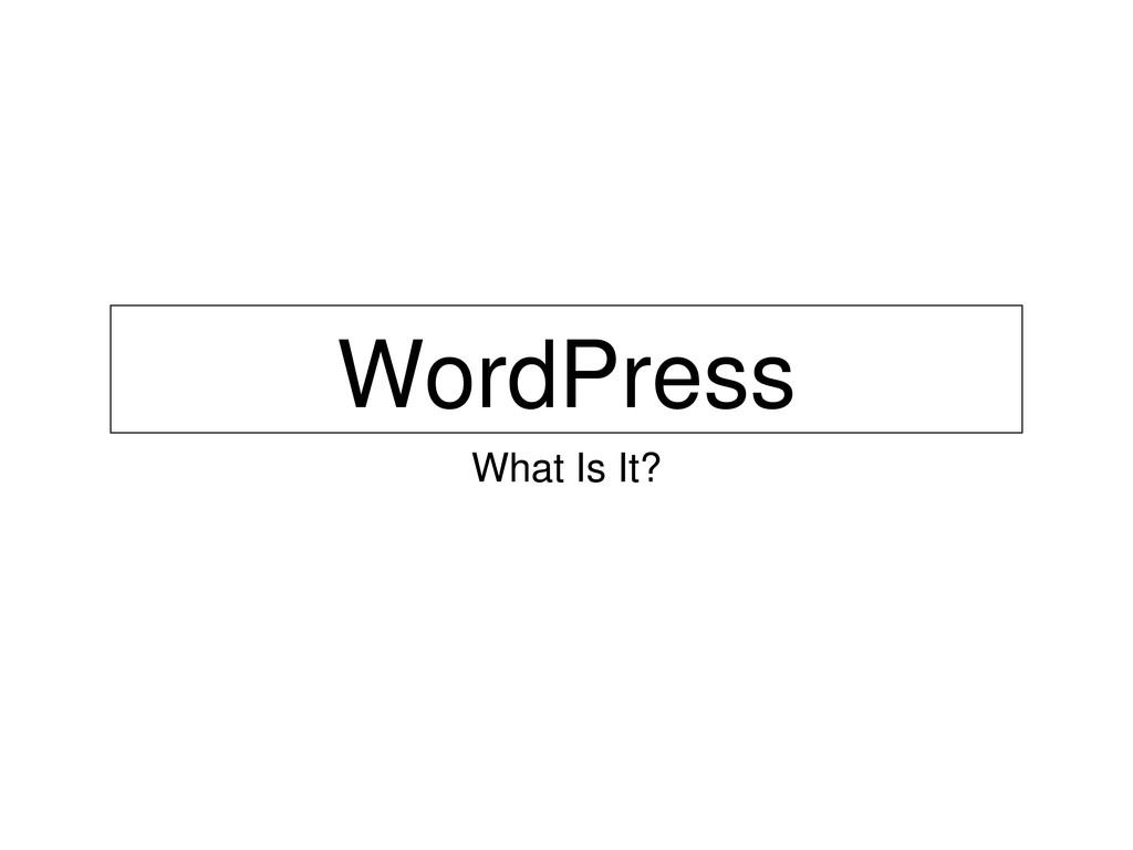 WordPress What Is It?