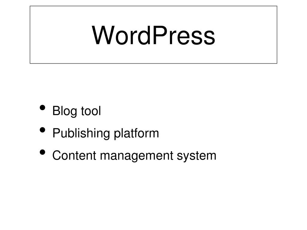 WordPress • Blog tool • Publishing platform • C...