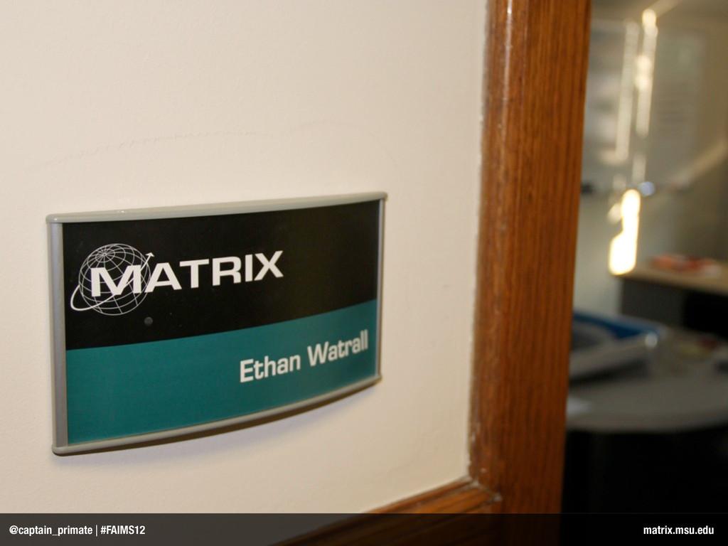 @captain_primate | #FAIMS12 matrix.msu.edu
