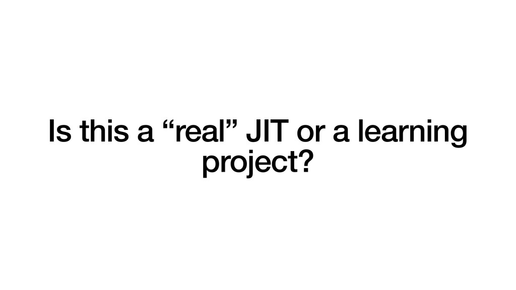 """Is this a """"real"""" JIT or a learning project?"""