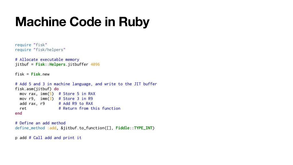 "Machine Code in Ruby require ""fisk""   require ""..."