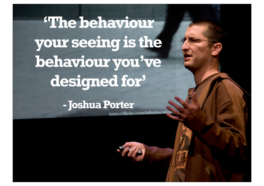'The behaviour your seeing is the behaviour you...