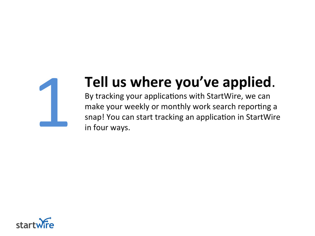 1 Tell us where you've applied. By tracking you...