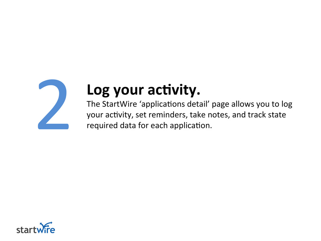 2 Log your activity. The StartWire 'application...