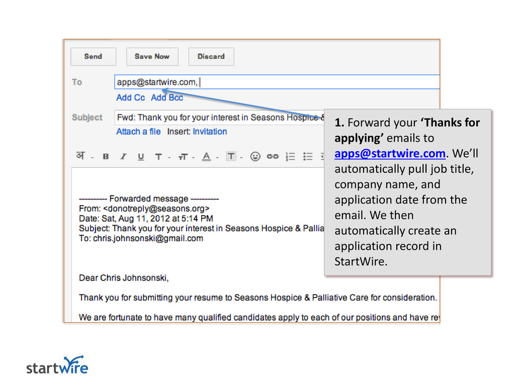 1. Forward your 'Thanks for applying' emails to...