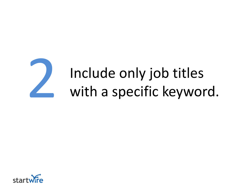 2 Include only job titles with a specific keywo...