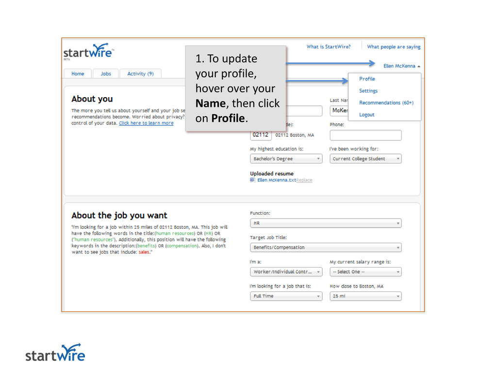 1. To update your profile, hover over your Name...