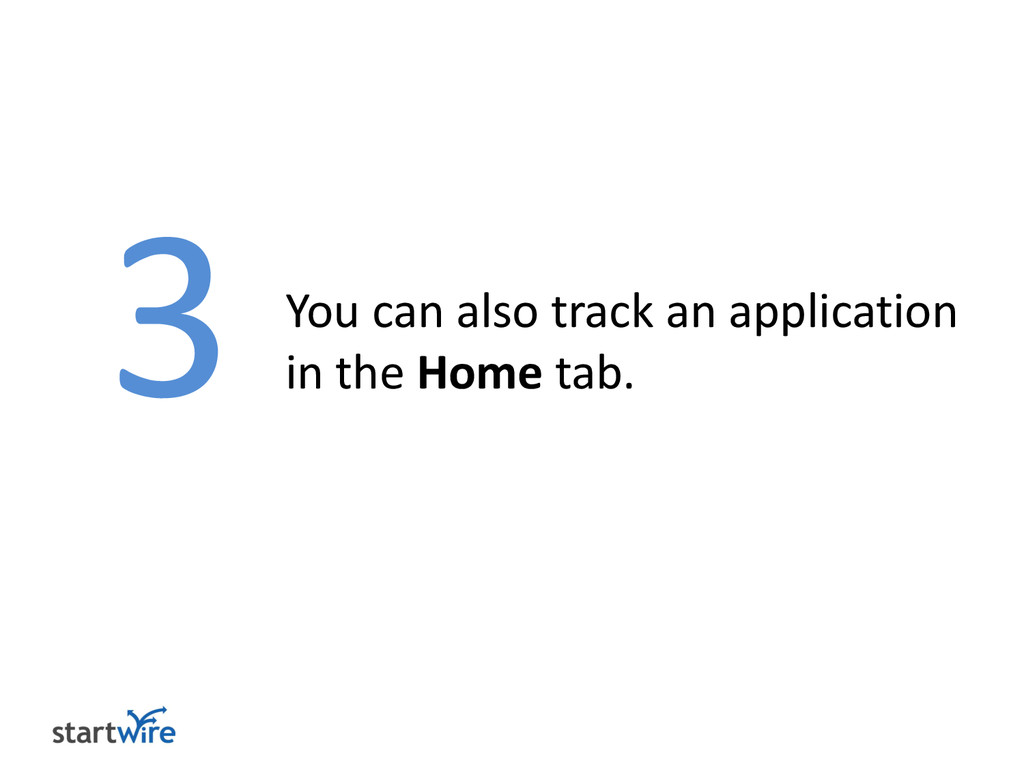 3 You can also track an application in the Home...