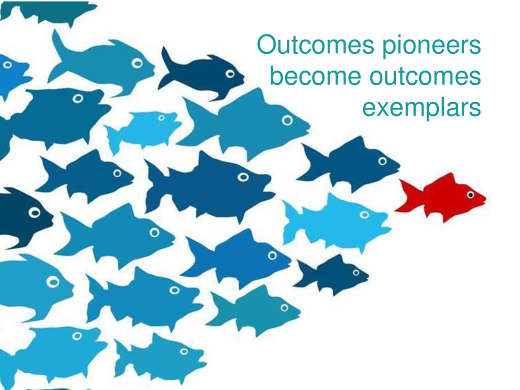 Outcomes pioneers become outcomes exemplars
