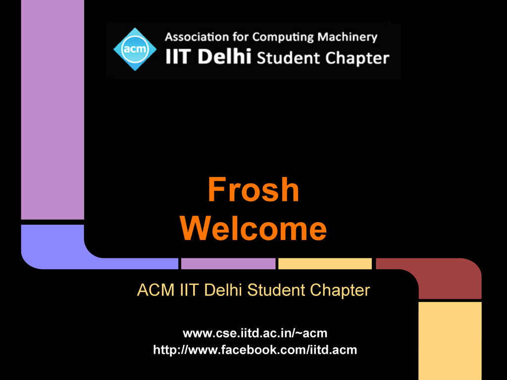 Frosh Welcome ACM IIT Delhi Student Chapter www...
