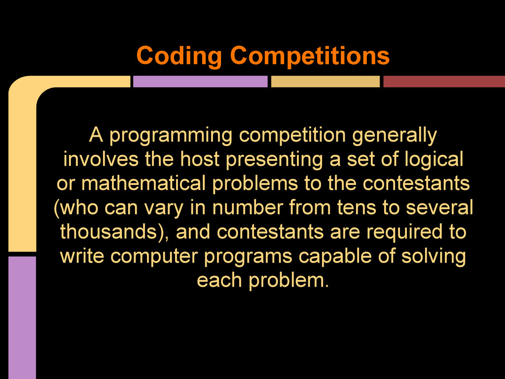 A programming competition generally involves th...