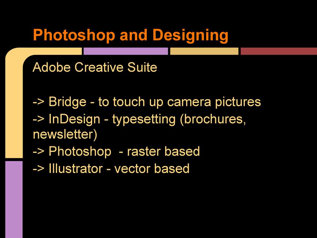 Adobe Creative Suite -> Bridge - to touch up ca...