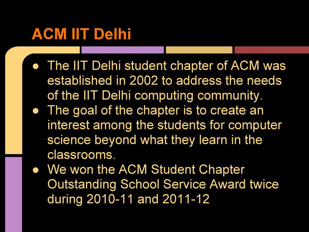 ● The IIT Delhi student chapter of ACM was esta...